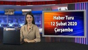 Haber Turu 12 Şubat 2020 Çarşamba
