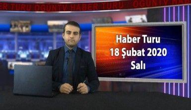 Haber Turu 18 Şubat 2020 Salı