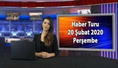 Haber Turu 20 Şubat 2020 Perşembe