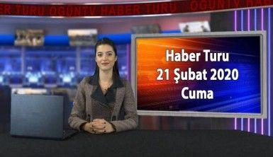 Haber Turu 21 Şubat 2020 Cuma