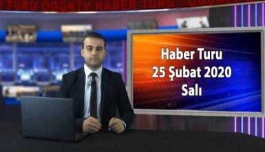 Haber Turu 25 Şubat 2020 Salı
