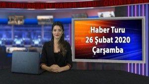 Haber Turu 26 Şubat 2020 Çarşamba