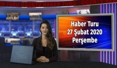 Haber Turu 27 Şubat 2020 Perşembe