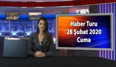 Haber Turu 28 Şubat 2020 Cuma