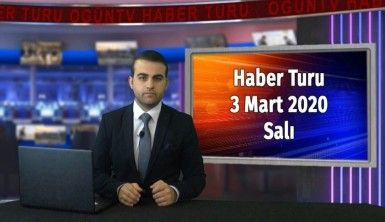 Haber Turu 3 Mart 2020 Salı