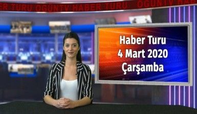 Haber Turu 4 Mart 2020 Çarşamba