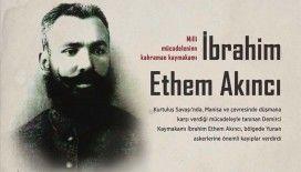 Milli Mücadele'nin kahraman kaymakamı: İbrahim Ethem Akıncı