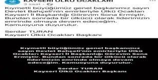 Kayseri Ülkü Ocakları İl Başkanı Serdar Turan, görevine son verildiğini duyurdu