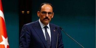 Cumhurbaşkanlığı Sözcüsü Kalın: Türkiye'ye karşı yaptırım, şantaj, tehdit dili sonuç alamaz
