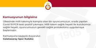 """Galatasaray: """"Ülkesinin milli takımında olan bir oyuncumuzun testi pozitif çıktı"""""""