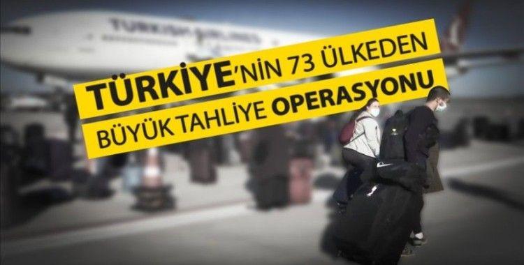 Türkiye'nin 73 ülkeden gerçekleştirdiği 'büyük tahliye operasyonu'