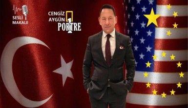 Çin-Türkiye-ABD-AB ilişkisi nedir/ne olur/ne olacak?..