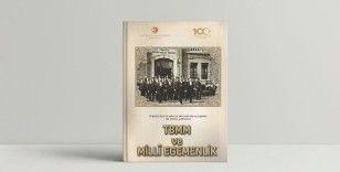 TBMM'nin açılışının 100. yılına özel 'TBMM ve Milli Egemenlik' kitabı yayımlandı