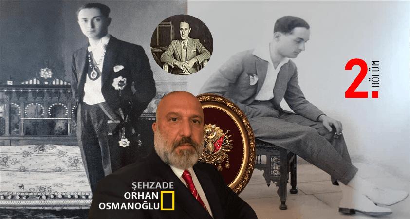 3 Mart 1924 sürgün ve bir Şehzadenin hüzünlü hikayesi.. (2. Bölüm)