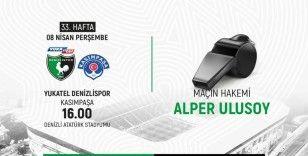 Denizlispor, Kasımpaşa maçını Alper Ulusoy yönetecek