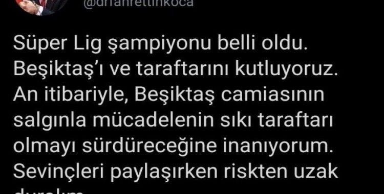 """Bakan Koca'dan Beşiktaş taraftarına uyarı: """"Sevinçleri paylaşırken riskten uzak duralım"""""""