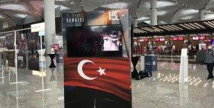 İstanbul Havalimanı'nda '15 Temmuz Demokrasi ve Milli Birlik Günü' sergisi açıldı