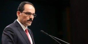 Sözcüsü Kalın: 'Provokasyonlara karşı birlik ve beraberlik içinde olacağız'