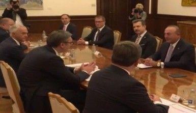 Bakan Çavuşoğlu, Sırbistan Devlet Başkanı Vuçiç ile görüştü