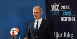 Uğur Kılıç: 'Hentbolu tekrar Türk toplumuyla buluşturacağız'